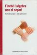 Cover of Finchè l'algebra non ci separi