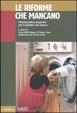 Cover of Le riforme che mancano. Trentaquattro proposte per il welfare del futuro
