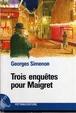 Cover of Trois enquetes pour Maigret