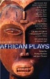 Cover of Contemporary African Plays: Death and the King's; Anowa; Chattering and the Song; Rise and Shine of Comrade; Woza Albert!; Other War