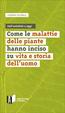 Cover of Come le malattie delle piante hanno inciso su vita e storia dell'uomo