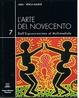 Cover of L'arte del Novecento dall'Espressionismo al Multimediale, Vol. VII
