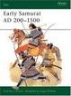 Cover of Early Samurai AD 200-1500
