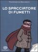 Cover of Lo spacciatore di fumetti