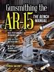 Cover of Gunsmithing the AR-15
