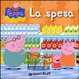 Cover of La spesa. Peppa Pig. Hip hip urrà per Peppa!
