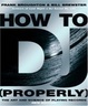 Cover of How to DJ (Properly)