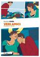 Cover of Veri amici