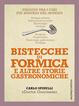 Cover of Bistecche di formica e altre storie gastronomiche