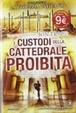 Cover of I custodi della cattedrale proibita