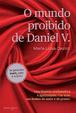 Cover of O Mundo Proibido de Daniel V.