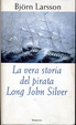 Cover of La vera storia del pirata Long John Silver