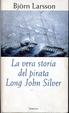 Cover of La vera storia del pirata Long John Silver