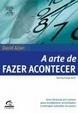 Cover of A Arte de Fazer Acontecer
