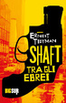 Cover of Shaft tra gli ebrei