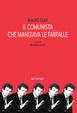 Cover of Il comunista che mangiava le farfalle