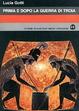 Cover of Prima e dopo la guerra di Troia