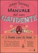 Cover of Il manuale del vero gaudente ovvero il grande libro dei drink