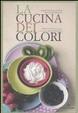 Cover of La cucina dei colori