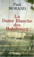 Cover of La Dame Blanche des Habsbourg