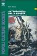Cover of Antropologia della libertà