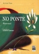Cover of No ponte. Racconti