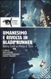 Cover of Umanesimo e rivolta in Blade Runner