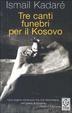Cover of Tre canti funebri per il Kosovo