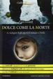 Cover of Dolce come la morte