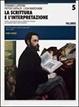 Cover of La scrittura e l'interpretazione vol. 5