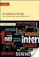 Cover of La scienza e la rete. L'uso pubblico della ragione nell'età del web