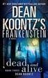 Cover of Dean Koontz's Frankenstein 3. Dead and Alive