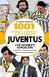 Cover of 1001 storie e curiosità sulla grande Juventus che dovresti conoscere