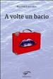 Cover of A volte un bacio
