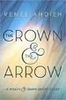 Cover of The Crown & the Arrow