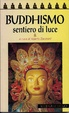 Cover of Buddhismo. Sentiero di luce