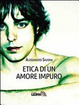 Cover of Etica di un amore impuro