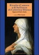 Cover of Ricette d'amore e di bellezza di Caterina Sforza