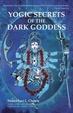Cover of Yogic Secrets of the Dark Goddess