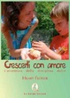 Cover of Crescerli con amore
