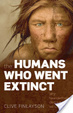 Cover of The Humans Who Went Extinct: Why Neanderthals died out and we survived