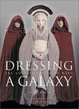 Cover of Dressing a Galaxy