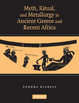 Cover of Myth, Ritual and Metallurgy in Ancient Greece and Recent Africa