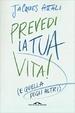 Cover of Prevedi la tua vita