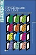 Cover of Catalogare on line