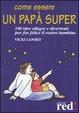 Cover of Come essere un papà super