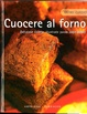 Cover of Cuocere al forno