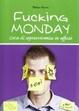Cover of Fucking monday. Come arrivare indenni al sabato