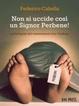 Cover of Non si uccide così un signor Perbene