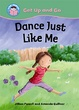 Cover of Dance Just Like Me